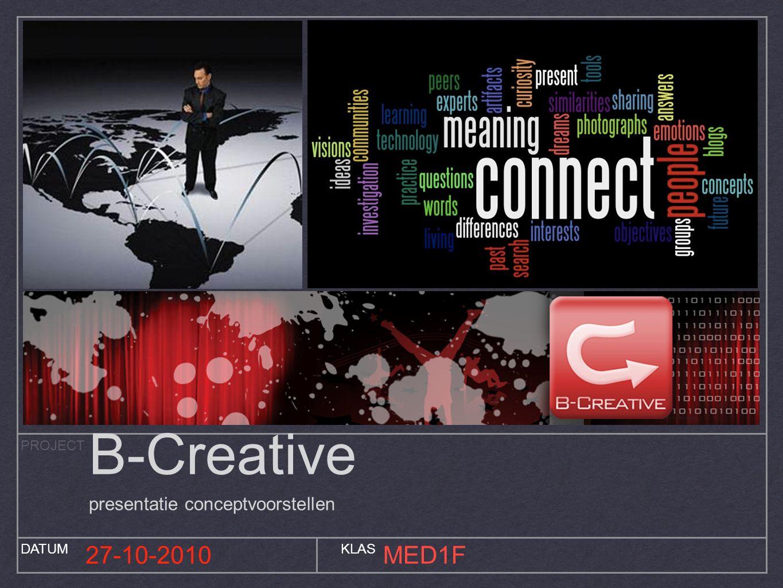 PROJECT DATUMKLAS 27-10-2010MED1F B-Creative presentatie conceptvoorstellen