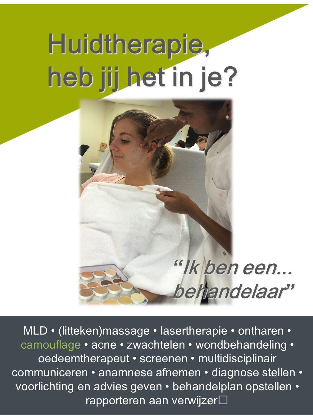"""""""Ik ben een... behandelaar"""" MLD (litteken)massage lasertherapie ontharen camouflage acne zwachtelen wondbehandeling oedeemtherapeut screenen multidisc"""