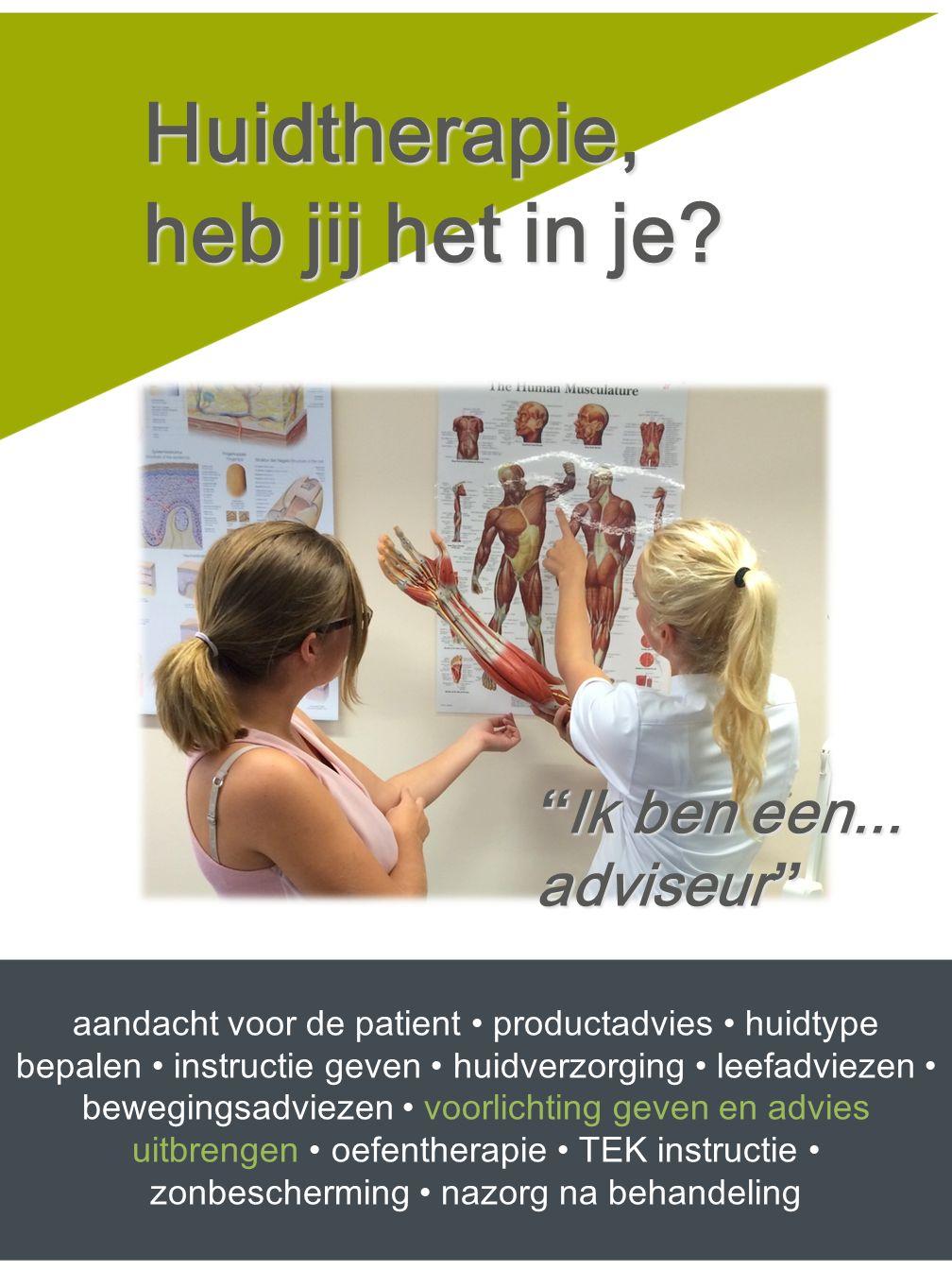 """""""Ik ben een... adviseur"""" aandacht voor de patient productadvies huidtype bepalen instructie geven huidverzorging leefadviezen bewegingsadviezen voorli"""
