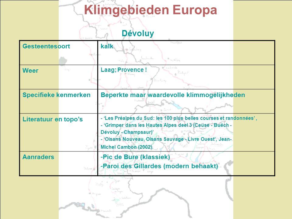 Klimgebieden Europa Dévoluy Gesteentesoortkalk Weer Laag; Provence ! Specifieke kenmerkenBeperkte maar waardevolle klimmogelijkheden Literatuur en top