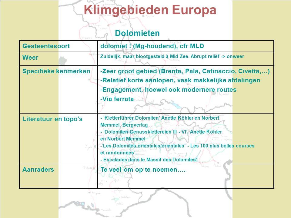 Klimgebieden Europa Dolomieten Gesteentesoortdolomiet ! (Mg-houdend), cfr MLD Weer Zuidelijk, maar blootgesteld à Mid Zee. Abrupt reliëf -> onweer Spe