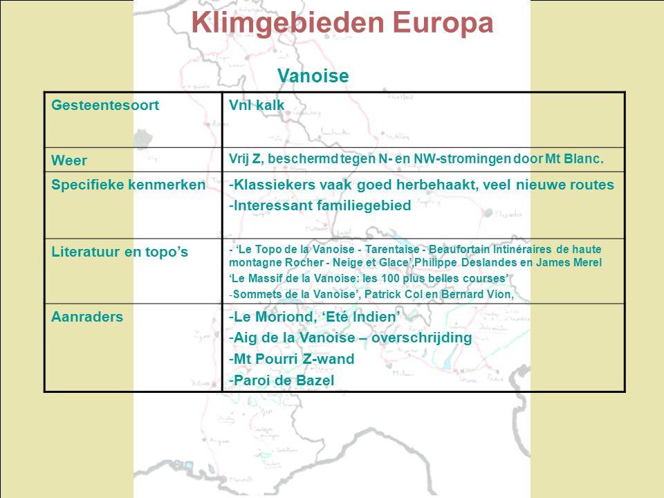 Klimgebieden Europa Vanoise GesteentesoortVnl kalk Weer Vrij Z, beschermd tegen N- en NW-stromingen door Mt Blanc.