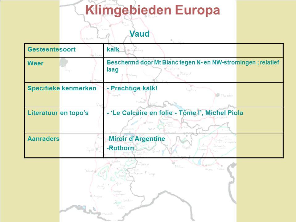 Klimgebieden Europa Vaud Gesteentesoortkalk Weer Beschermd door Mt Blanc tegen N- en NW-stromingen ; relatief laag Specifieke kenmerken- Prachtige kalk.