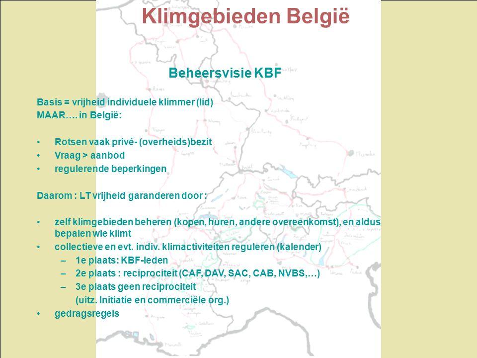 Klimgebieden België en Europa ' L'embarras du choix' Klimgebieden België: -Overzicht -Milieuvergunningen -Beheersvisie KBF Klimgebieden Europa: -Gesteentesoorten -Bespreking gebieden
