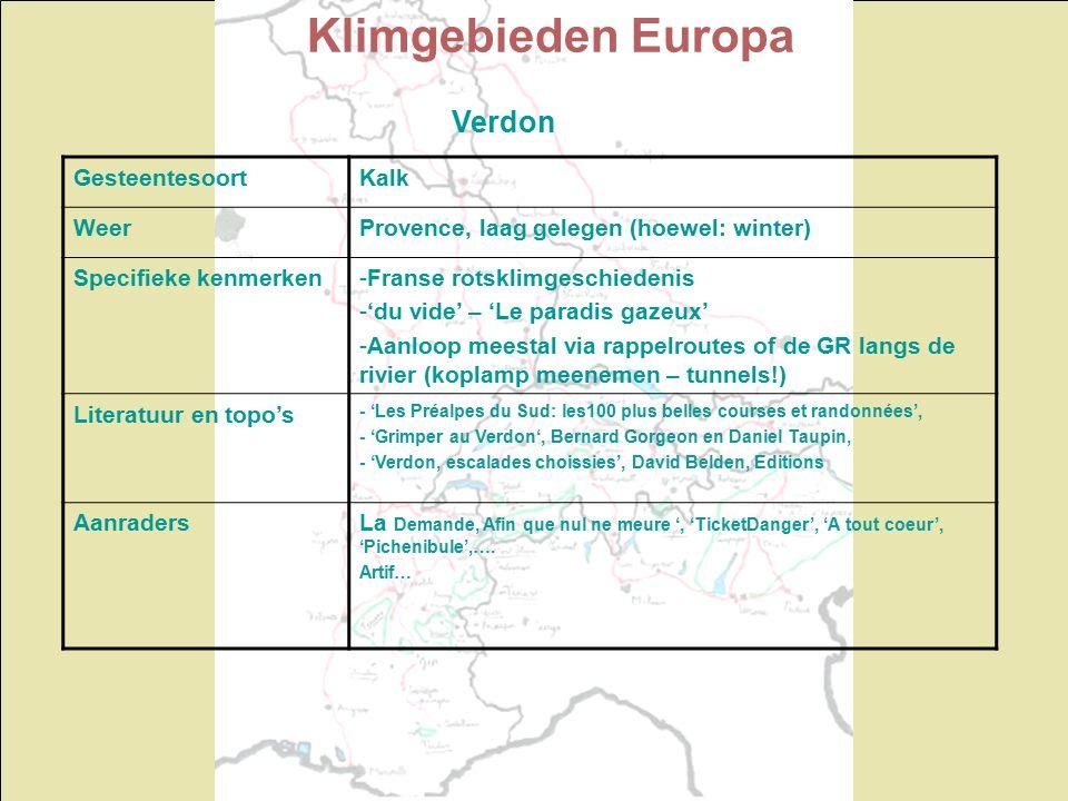 Klimgebieden Europa Verdon GesteentesoortKalk WeerProvence, laag gelegen (hoewel: winter) Specifieke kenmerken-Franse rotsklimgeschiedenis -'du vide'