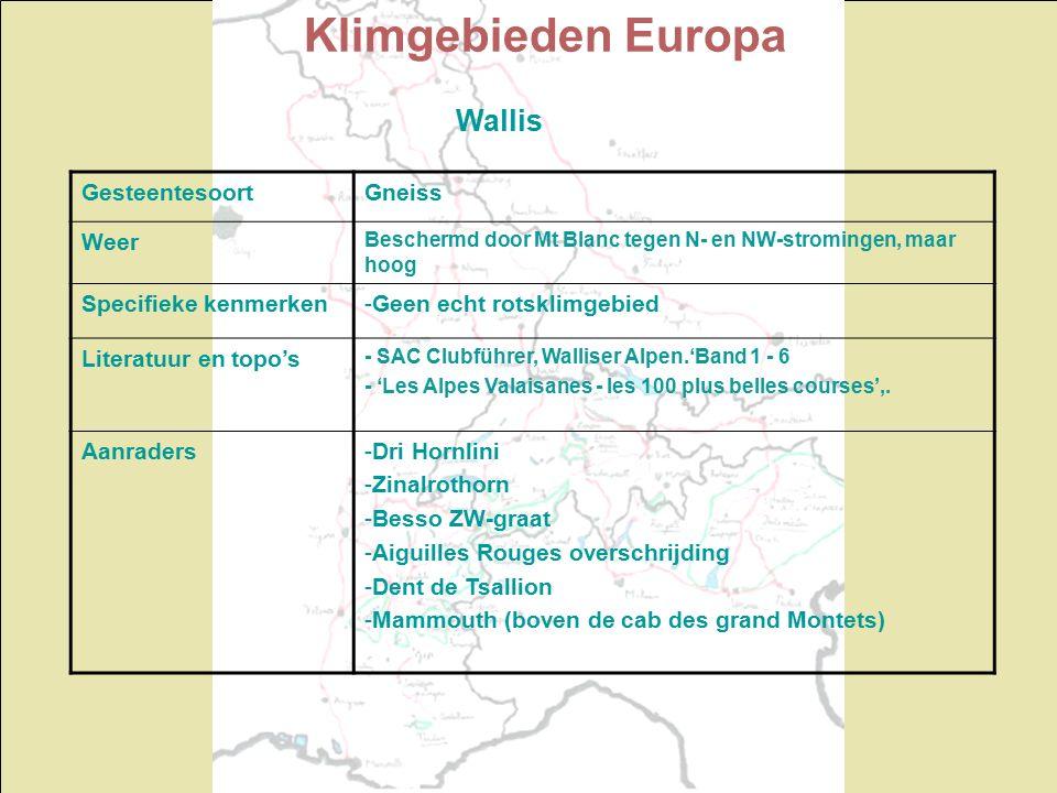 Klimgebieden Europa Wallis GesteentesoortGneiss Weer Beschermd door Mt Blanc tegen N- en NW-stromingen, maar hoog Specifieke kenmerken-Geen echt rotsklimgebied Literatuur en topo's - SAC Clubführer, Walliser Alpen.'Band 1 - 6 - 'Les Alpes Valaisanes - les 100 plus belles courses',.