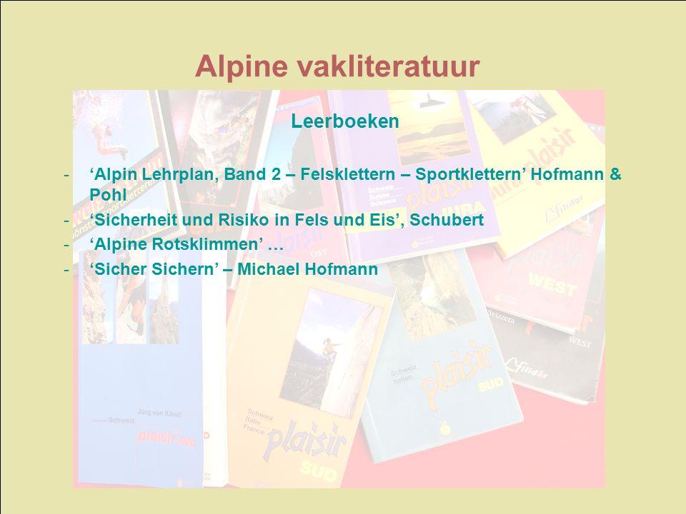 Leerboeken -'Alpin Lehrplan, Band 2 – Felsklettern – Sportklettern' Hofmann & Pohl -'Sicherheit und Risiko in Fels und Eis', Schubert -'Alpine Rotskli
