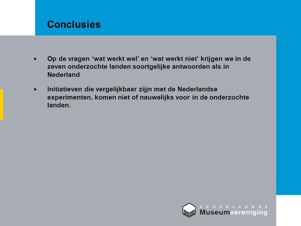 Conclusies Op de vragen 'wat werkt wel' en 'wat werkt niet' krijgen we in de zeven onderzochte landen soortgelijke antwoorden als in Nederland Initiat