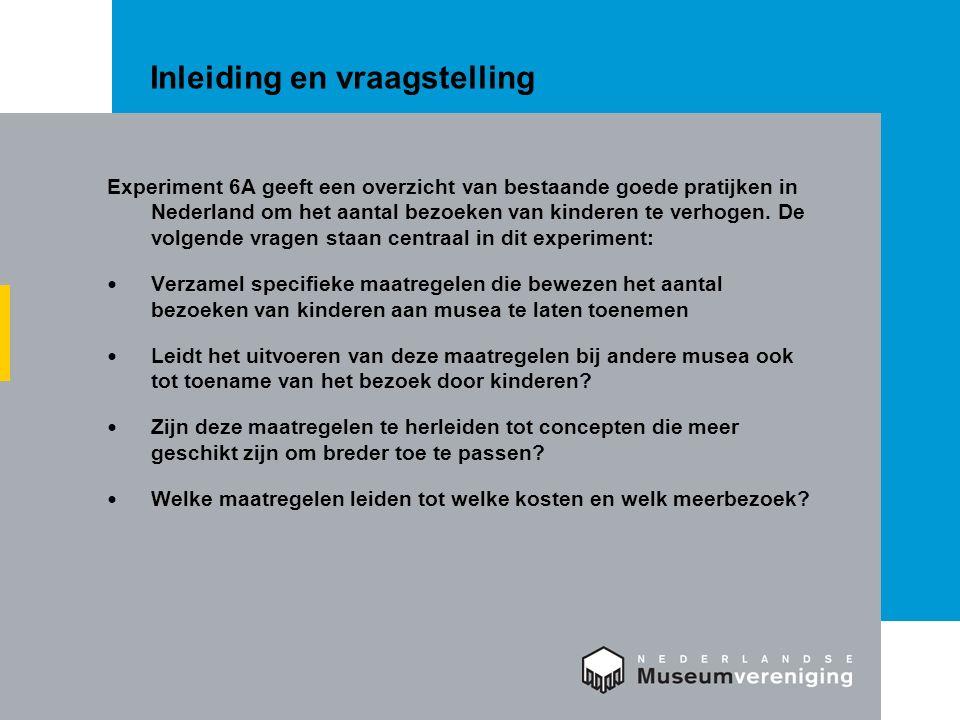 Inleiding en vraagstelling Experiment 6A geeft een overzicht van bestaande goede pratijken in Nederland om het aantal bezoeken van kinderen te verhoge