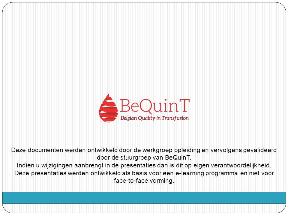 Deze documenten werden ontwikkeld door de werkgroep opleiding en vervolgens gevalideerd door de stuurgroep van BeQuinT.