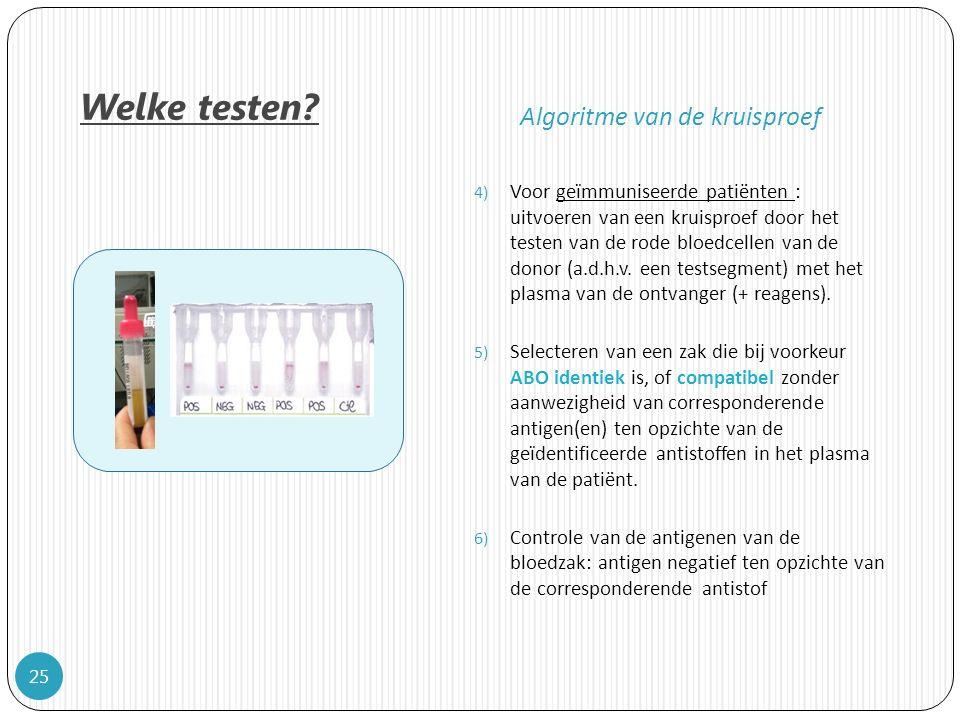 4) Voor geïmmuniseerde patiënten : uitvoeren van een kruisproef door het testen van de rode bloedcellen van de donor (a.d.h.v.