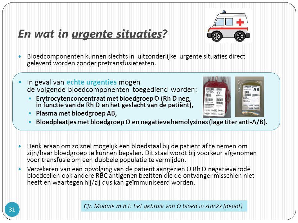 Bloedcomponenten kunnen slechts in uitzonderlijke urgente situaties direct geleverd worden zonder pretransfusietesten.