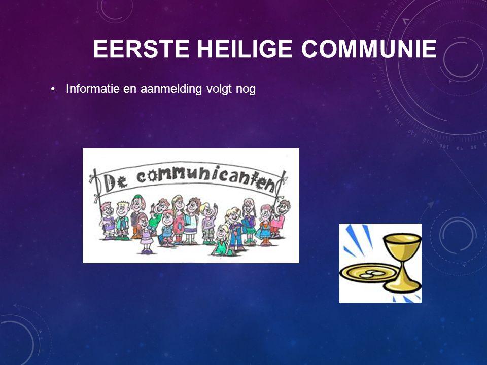 EERSTE HEILIGE COMMUNIE Informatie en aanmelding volgt nog