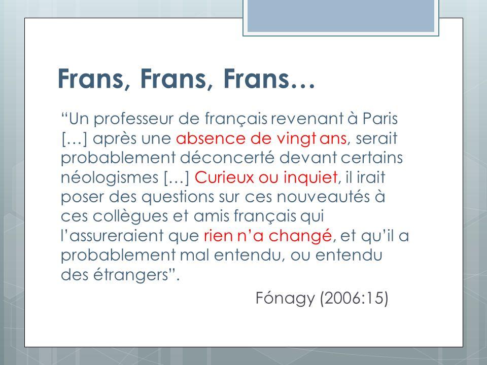 Taalverandering  Variatie is de motor van taalverandering.