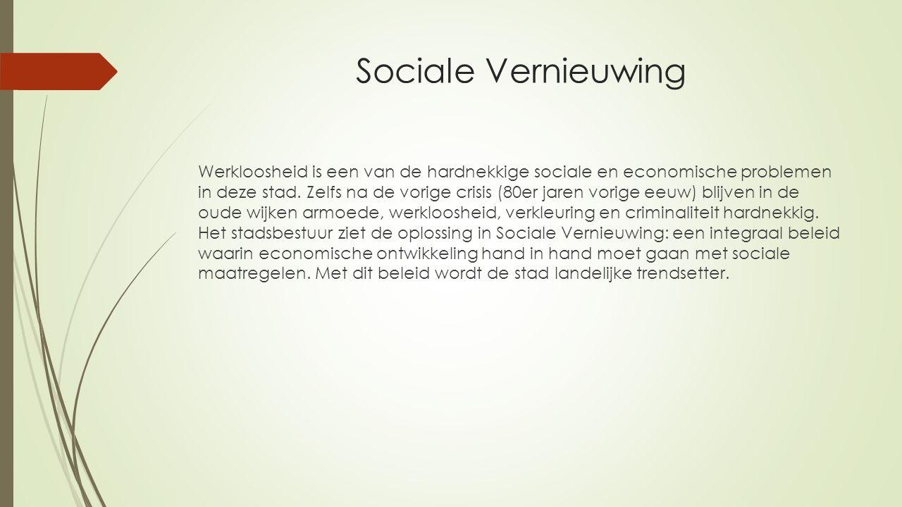 Sociale Vernieuwing Werkloosheid is een van de hardnekkige sociale en economische problemen in deze stad. Zelfs na de vorige crisis (80er jaren vorige
