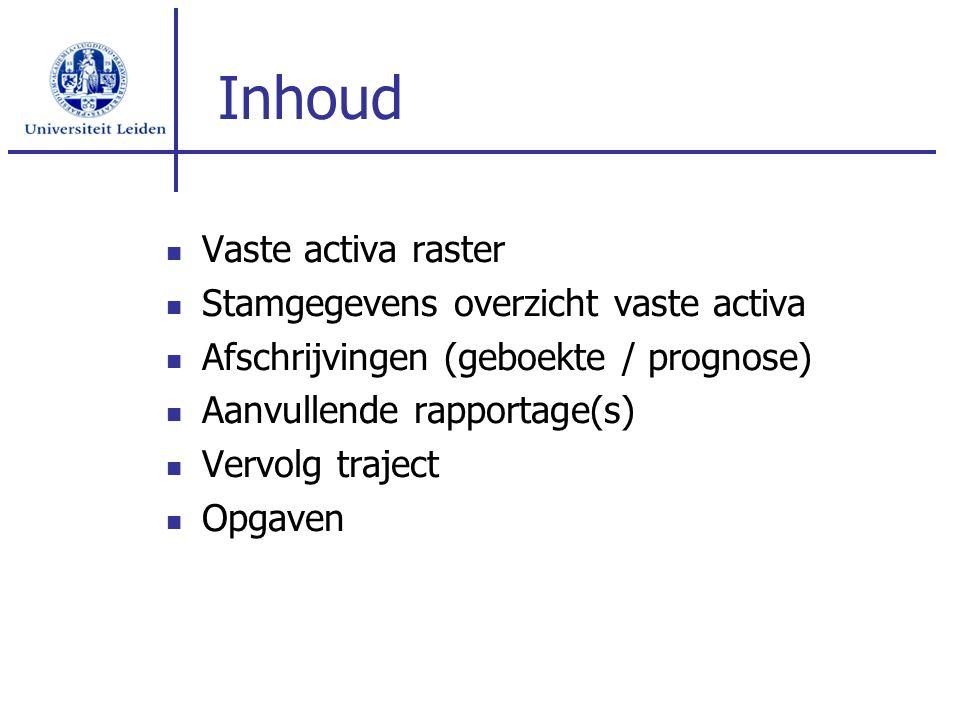 Vervolg traject Workshop rapportage(s) Mutaties in vaste activa (bij& afboekingen, correcties) Boekingsgangen (incl.