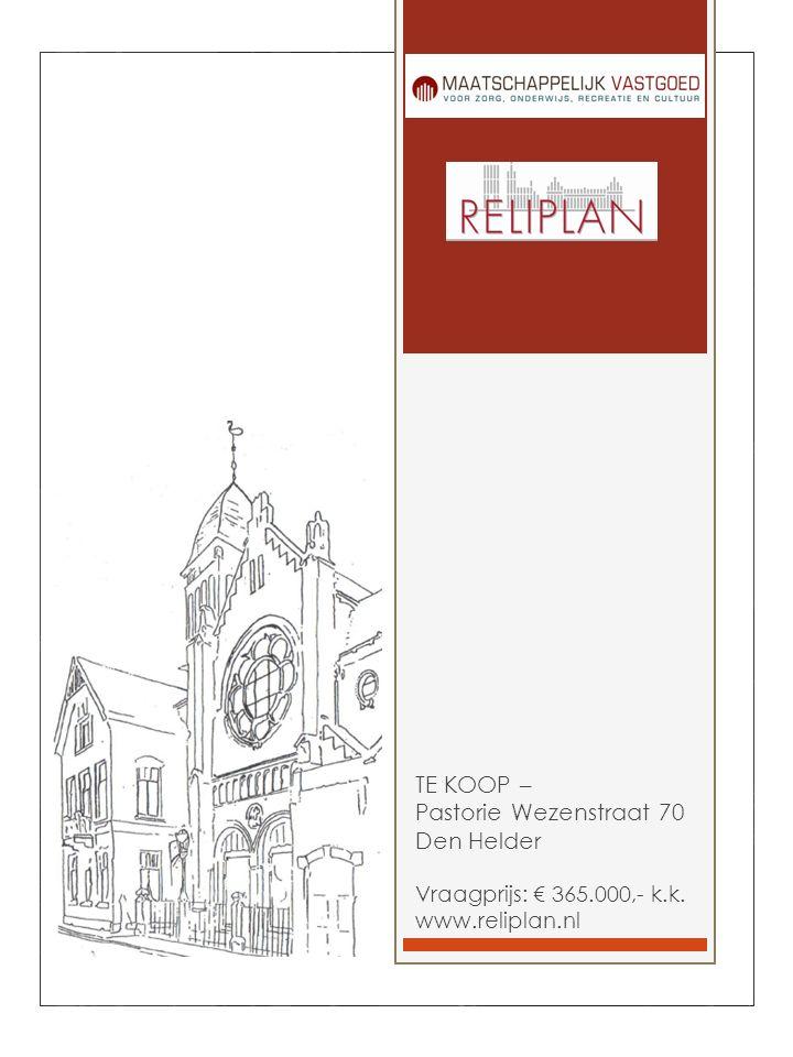 TE KOOP – Pastorie Wezenstraat 70 Den Helder Vraagprijs: € 365.000,- k.k. www.reliplan.nl
