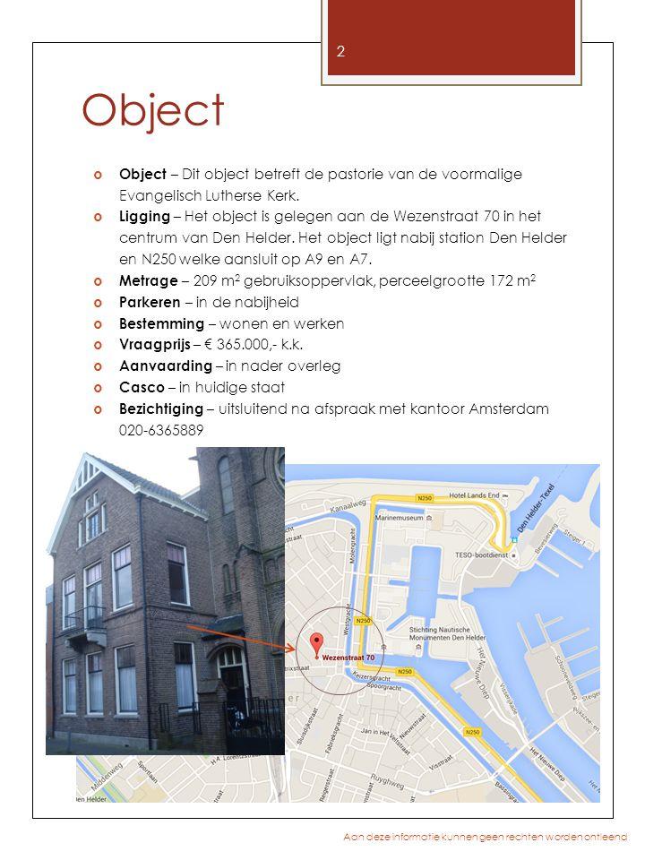 Object  Object – Dit object betreft de pastorie van de voormalige Evangelisch Lutherse Kerk.  Ligging – Het object is gelegen aan de Wezenstraat 70