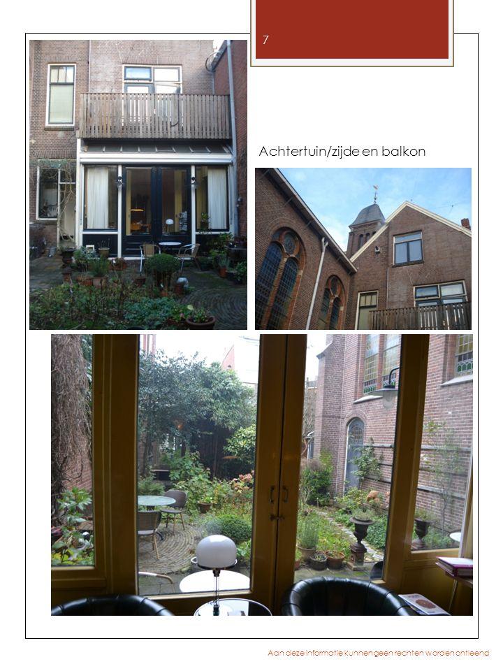 7 Aan deze informatie kunnen geen rechten worden ontleend Achtertuin/zijde en balkon