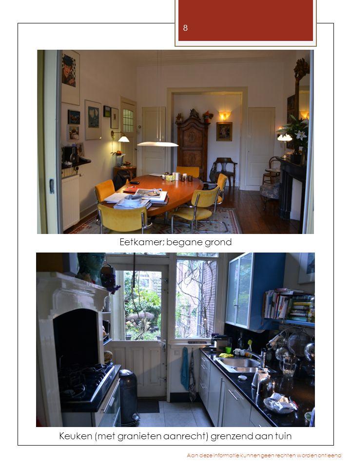 Eetkamer; begane grond 8 Aan deze informatie kunnen geen rechten worden ontleend Keuken (met granieten aanrecht) grenzend aan tuin