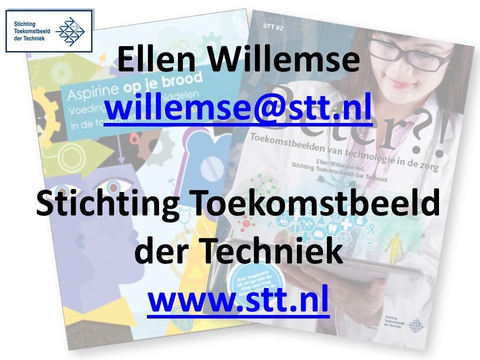 Ellen Willemse willemse@stt.nl Stichting Toekomstbeeld der Techniek www.stt.nl