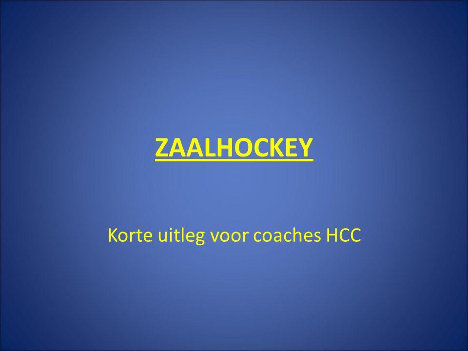 ZAALHOCKEY Korte uitleg voor coaches HCC