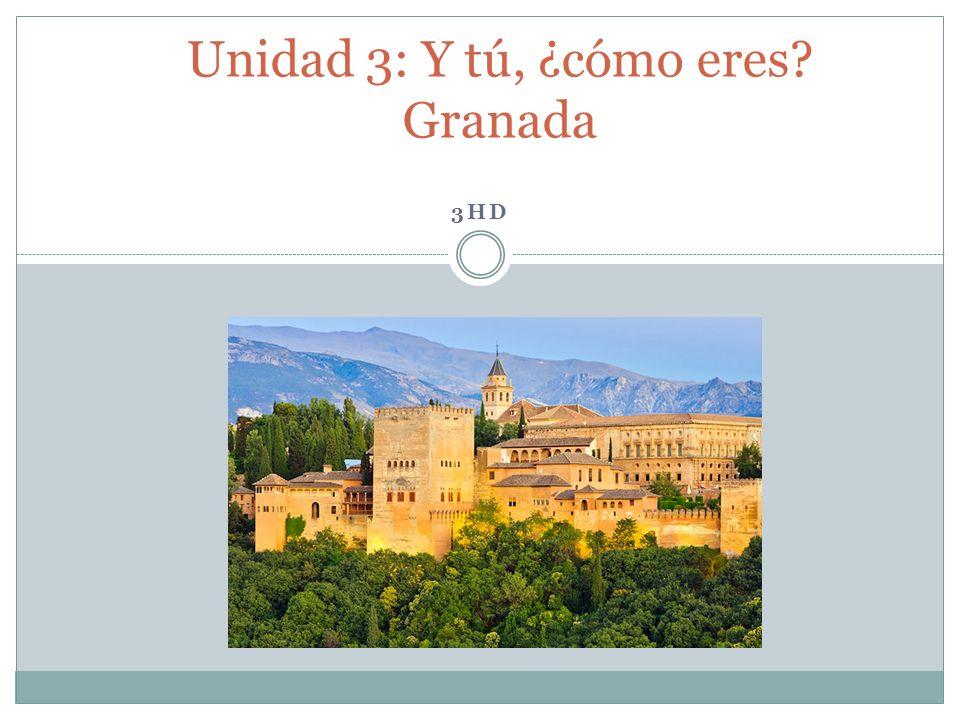 3HD Unidad 3: Y tú, ¿cómo eres Granada