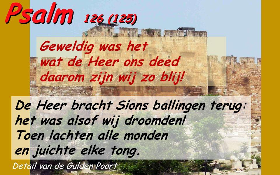 Psalm 126 (125) maakt deel uit van de « Trap-psalmen die gezongen werden tijdens de pelgrimstochten naar Jeruzalem en die de vreugde uitzingen van te