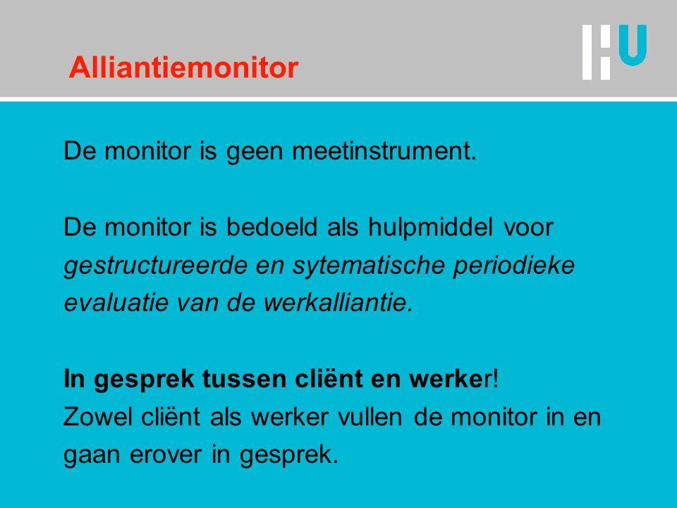 Alliantiemonitor De monitor is geen meetinstrument. De monitor is bedoeld als hulpmiddel voor gestructureerde en sytematische periodieke evaluatie van