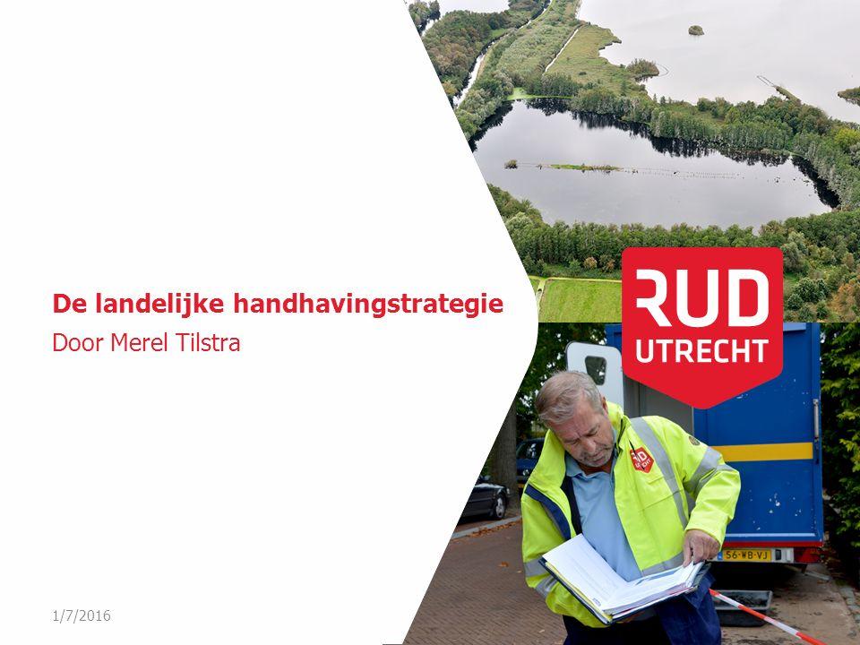 De landelijke handhavingstrategie Door Merel Tilstra 1/7/2016