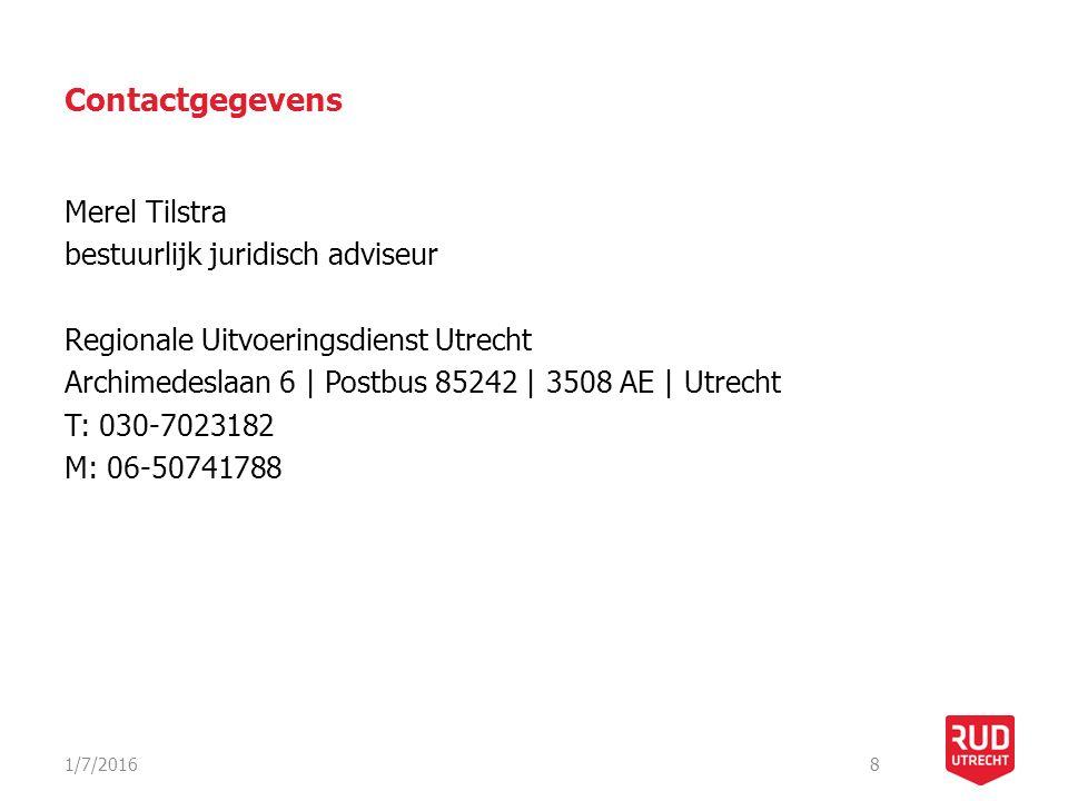 Contactgegevens Merel Tilstra bestuurlijk juridisch adviseur Regionale Uitvoeringsdienst Utrecht Archimedeslaan 6   Postbus 85242   3508 AE   Utrecht