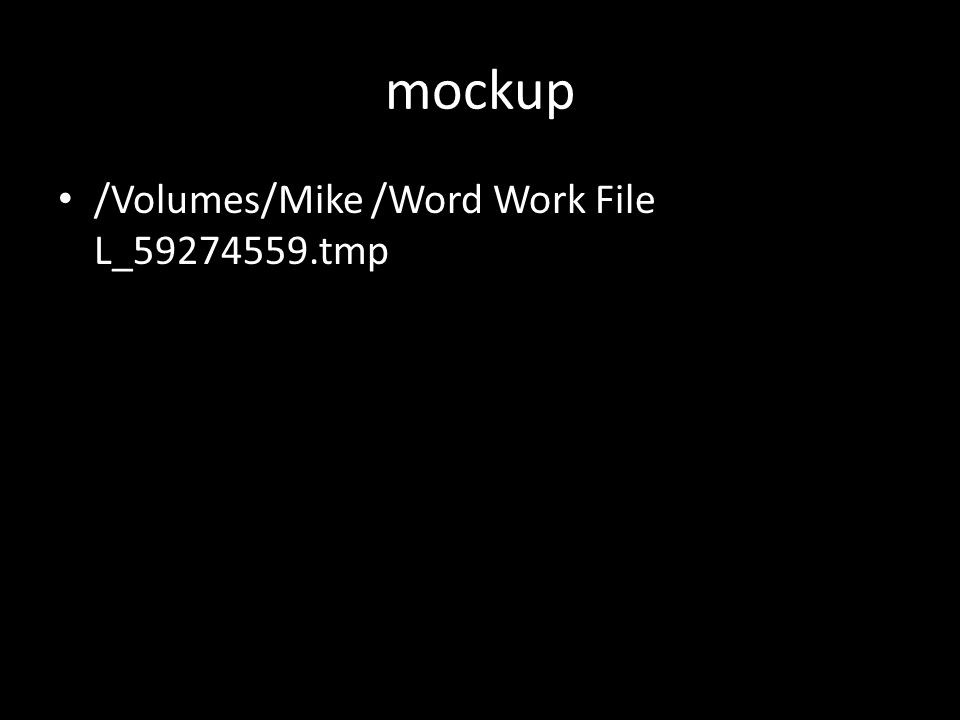 mockup /Volumes/Mike /Word Work File L_59274559.tmp