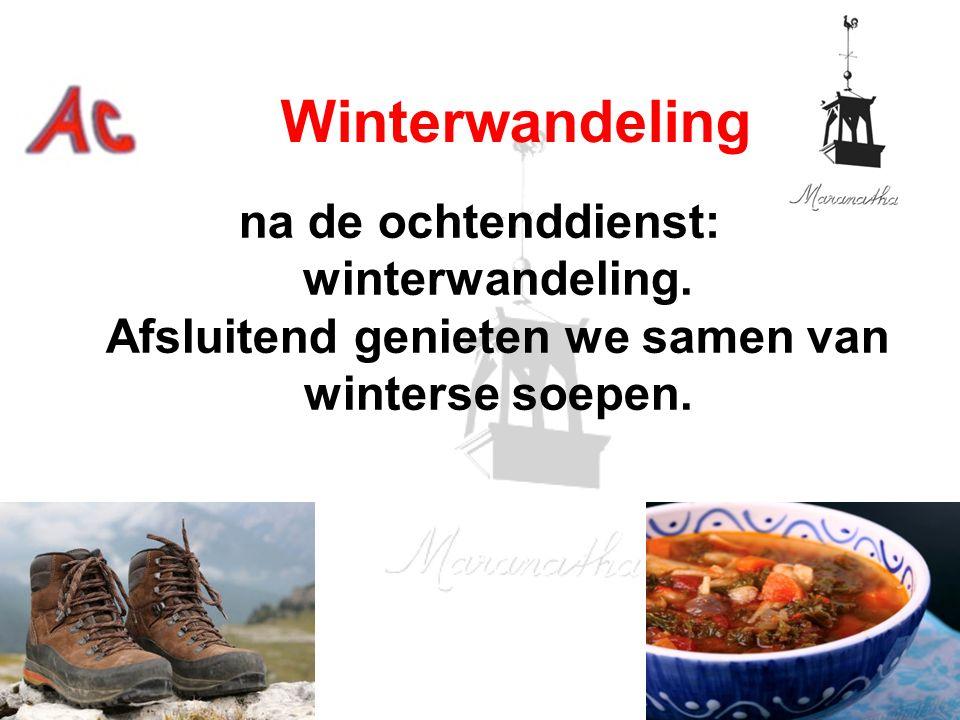 Winterwandeling na de ochtenddienst: winterwandeling.