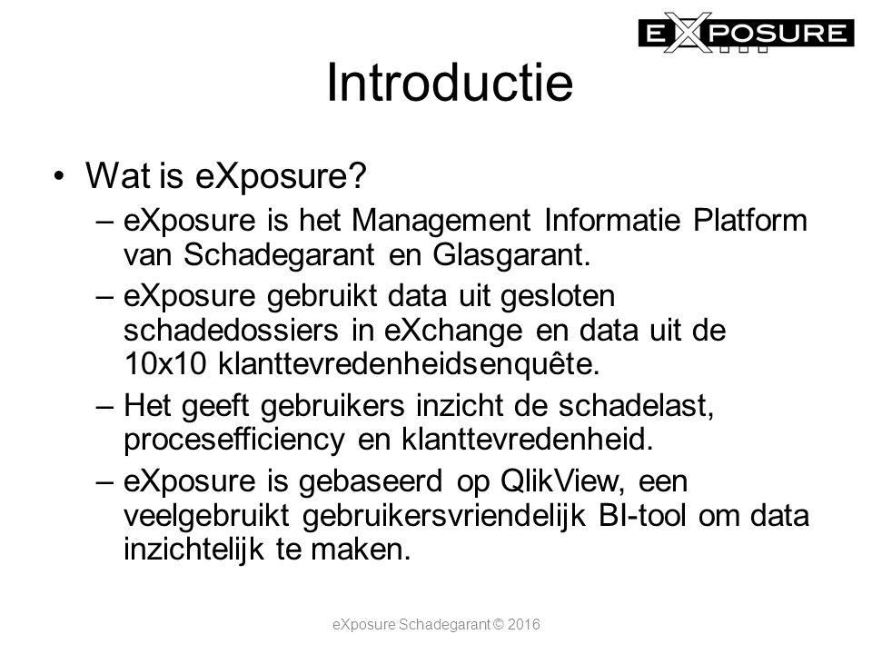 Introductie Wat is eXposure? –eXposure is het Management Informatie Platform van Schadegarant en Glasgarant. –eXposure gebruikt data uit gesloten scha