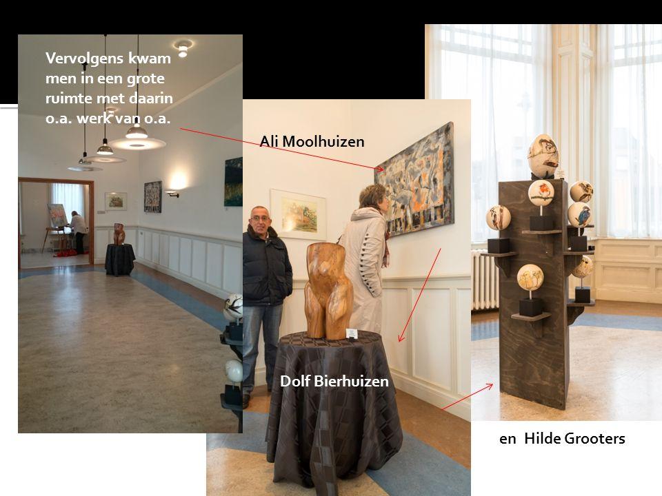Vervolgens kwam men in een grote ruimte met daarin o.a. werk van o.a. Ali Moolhuizen Dolf Bierhuizen en Hilde Grooters