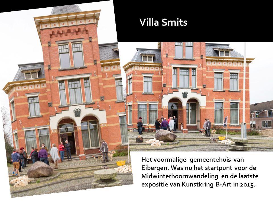 Villa Smits Het voormalige gemeentehuis van Eibergen. Was nu het startpunt voor de Midwinterhoornwandeling en de laatste expositie van Kunstkring B-Ar