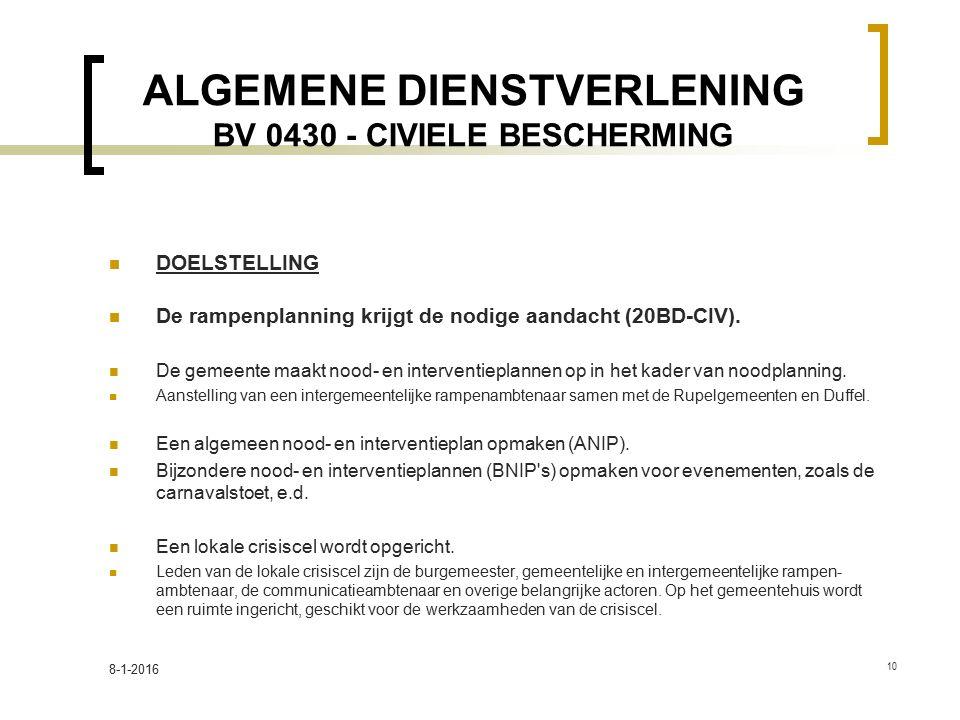 ALGEMENE DIENSTVERLENING BV 0430 - CIVIELE BESCHERMING DOELSTELLING De rampenplanning krijgt de nodige aandacht (20BD-CIV).