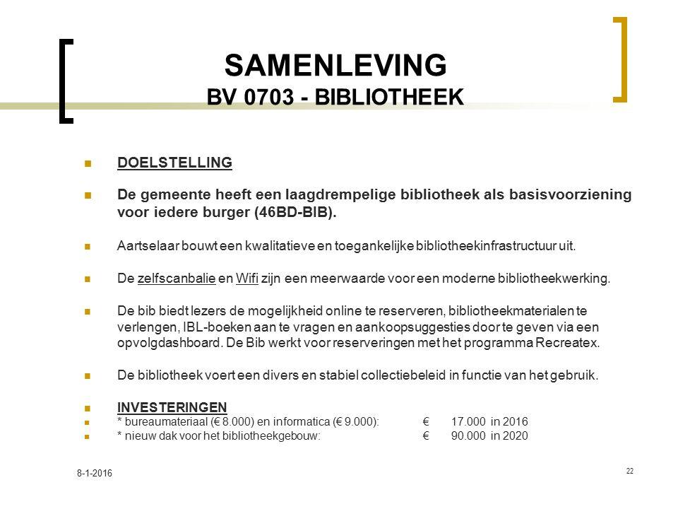 SAMENLEVING BV 0703 - BIBLIOTHEEK DOELSTELLING De gemeente heeft een laagdrempelige bibliotheek als basisvoorziening voor iedere burger (46BD-BIB). Aa