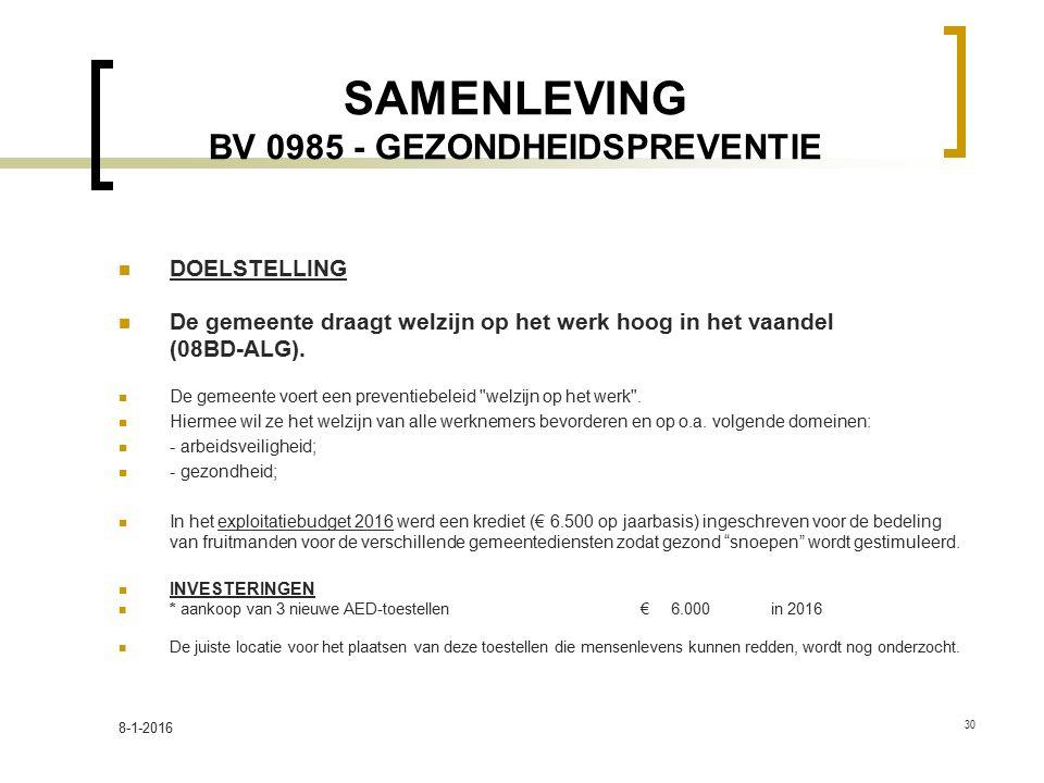 SAMENLEVING BV 0985 - GEZONDHEIDSPREVENTIE DOELSTELLING De gemeente draagt welzijn op het werk hoog in het vaandel (08BD-ALG). De gemeente voert een p