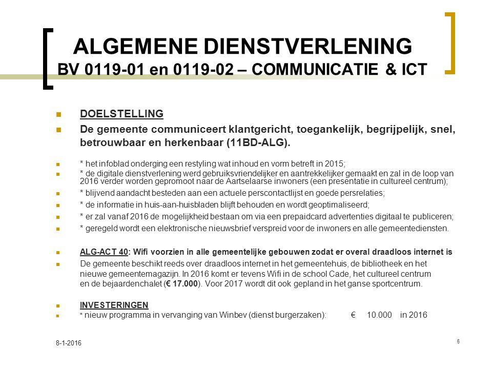 ALGEMENE DIENSTVERLENING BV 0119-01 en 0119-02 – COMMUNICATIE & ICT DOELSTELLING De gemeente communiceert klantgericht, toegankelijk, begrijpelijk, snel, betrouwbaar en herkenbaar (11BD-ALG).
