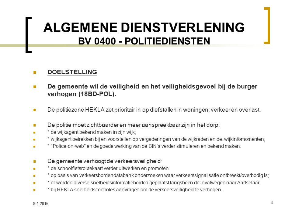 ALGEMENE DIENSTVERLENING BV 0400 - POLITIEDIENSTEN DOELSTELLING De gemeente wil de veiligheid en het veiligheidsgevoel bij de burger verhogen (18BD-POL).