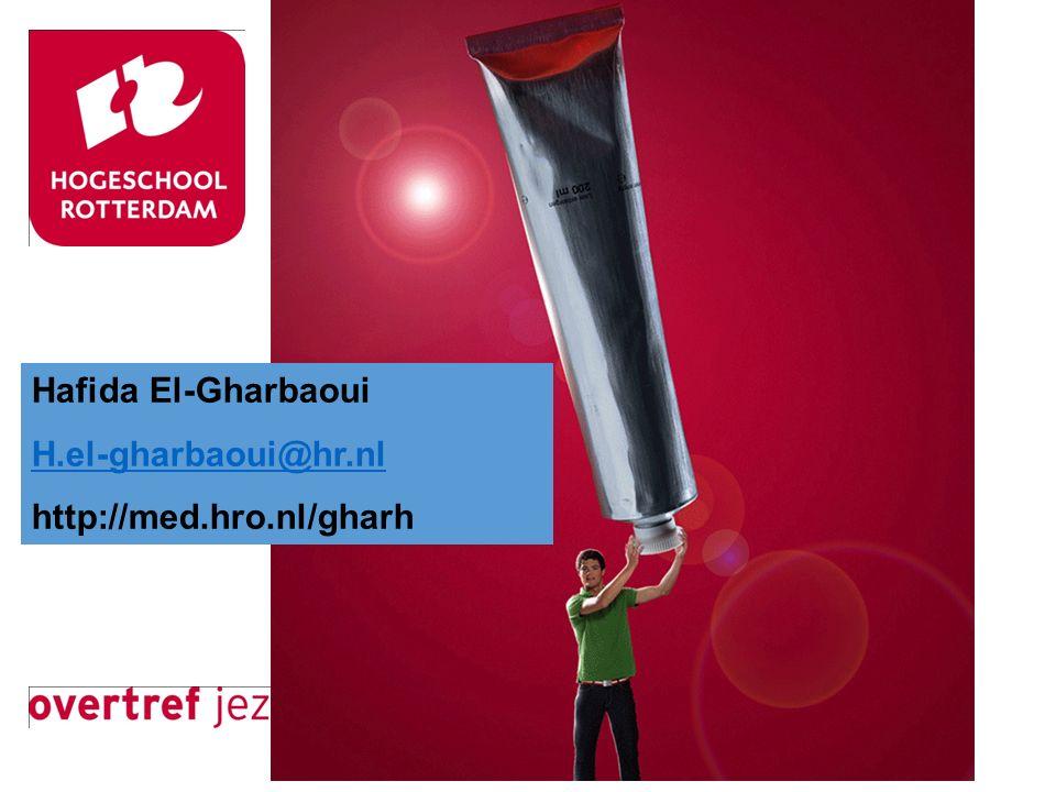 Hafida El-Gharbaoui H.el-gharbaoui@hr.nl http://med.hro.nl/gharh