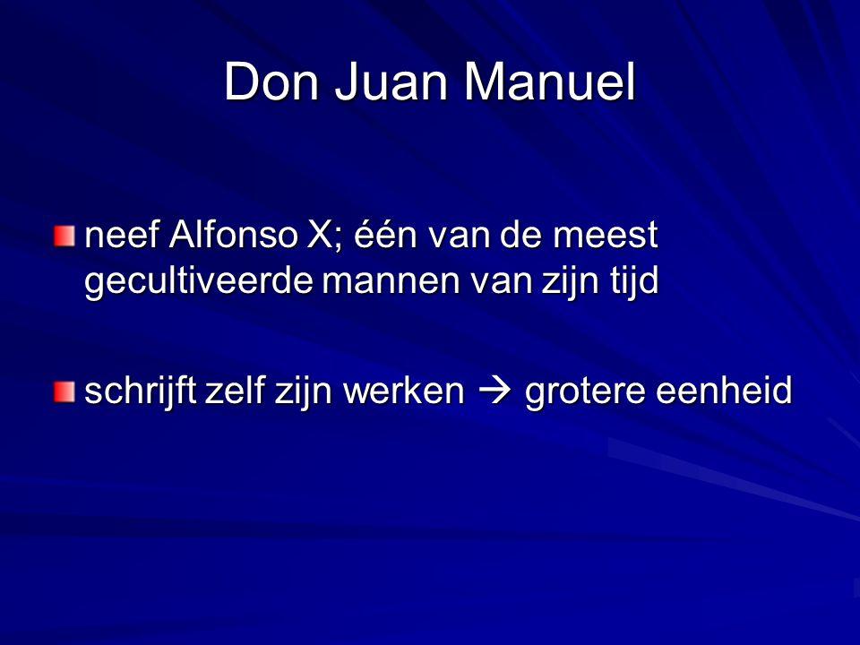 Don Juan Manuel neef Alfonso X; één van de meest gecultiveerde mannen van zijn tijd schrijft zelf zijn werken  grotere eenheid