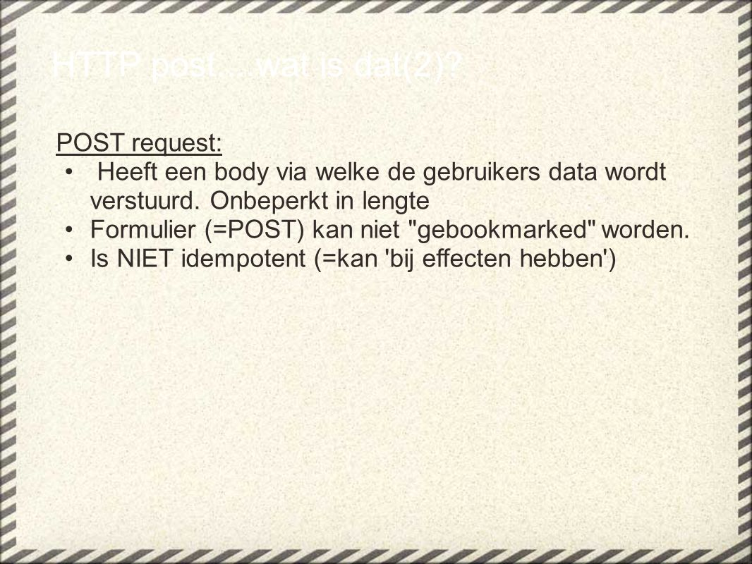 HTTP post....wat is dat(2).