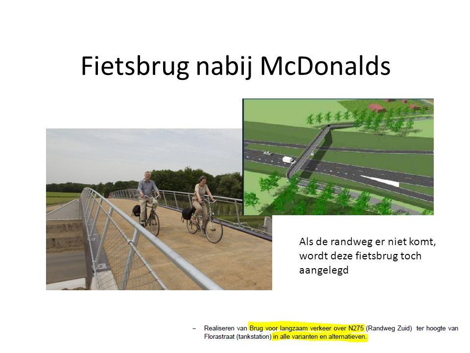 Fietsbrug nabij McDonalds Als de randweg er niet komt, wordt deze fietsbrug toch aangelegd