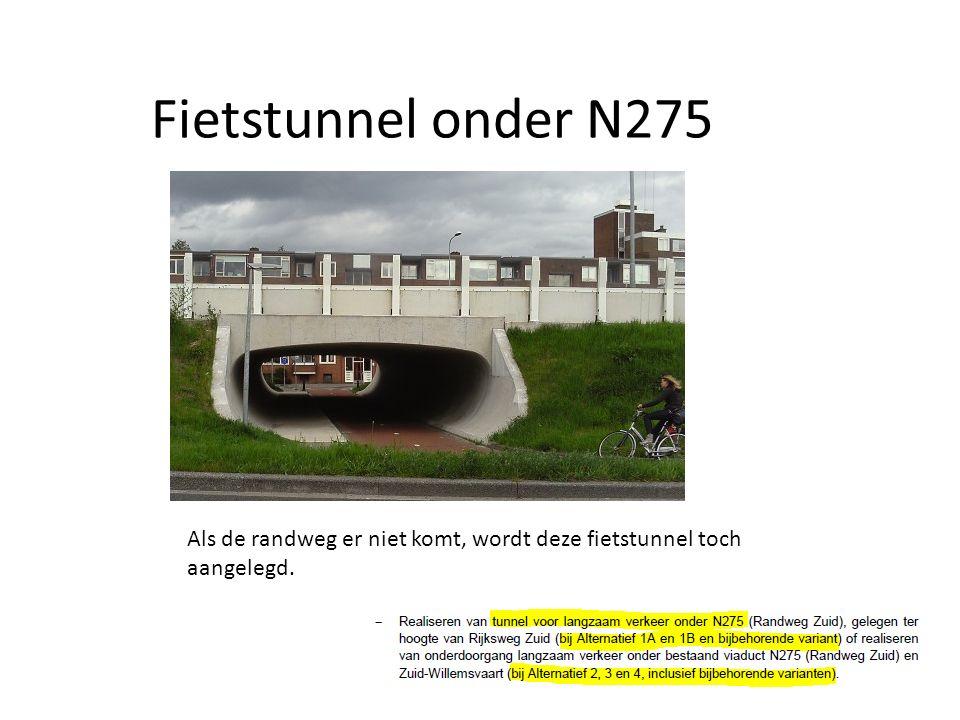 Fietstunnel onder N275 Als de randweg er niet komt, wordt deze fietstunnel toch aangelegd.