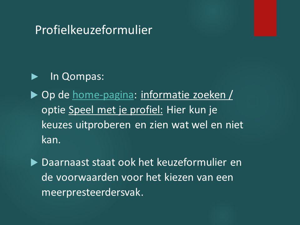 ► In Qompas:  Op de home-pagina: informatie zoeken / optie Speel met je profiel: Hier kun je keuzes uitproberen en zien wat wel en niet kan.home-pagi