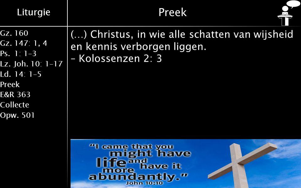 Liturgie Gz.160 Gz.147: 1, 4 Ps.1: 1–3 Lz.Joh.