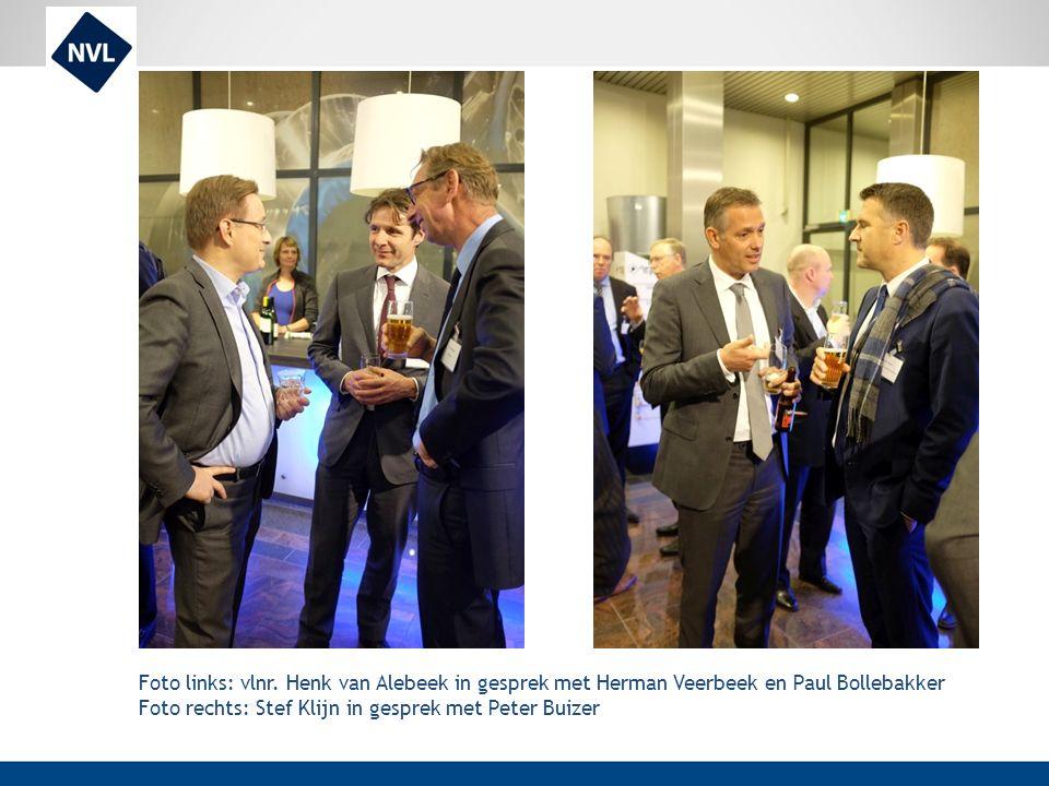 Foto links: vlnr. Henk van Alebeek in gesprek met Herman Veerbeek en Paul Bollebakker Foto rechts: Stef Klijn in gesprek met Peter Buizer