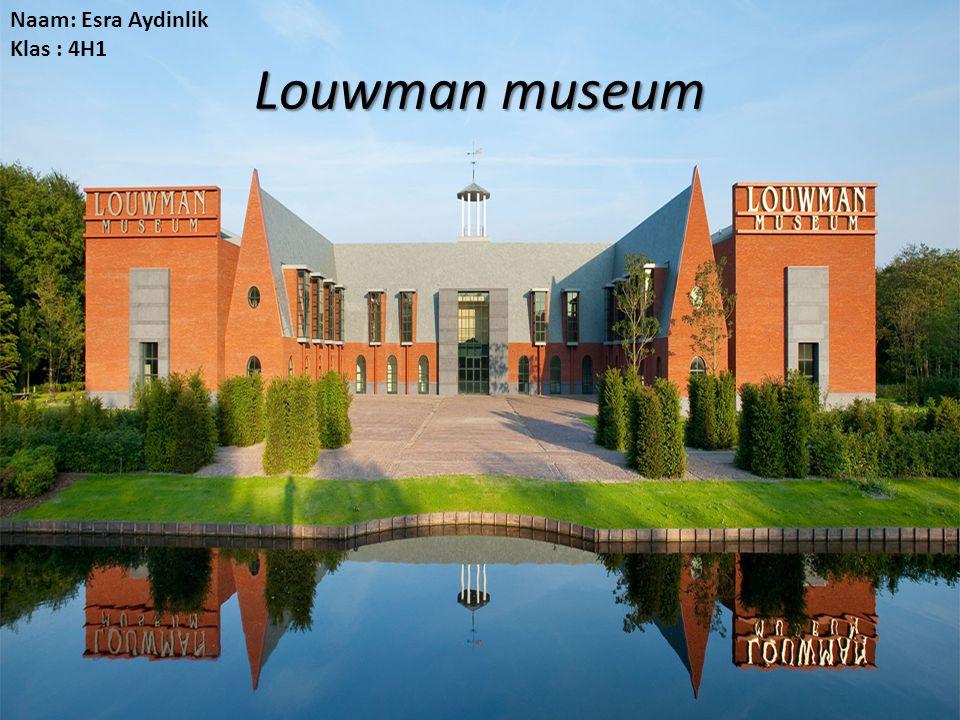 Louwman museum Naam: Esra Aydinlik Klas : 4H1